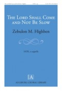Lord Shall Come and Not Be Slow, The