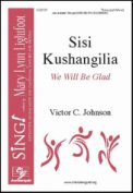 Sisi Kushangilia (We Will Be Glad)