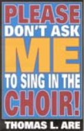 Please Don't Ask Me To Sing In The Choir