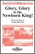 Glory Glory To The Newborn King