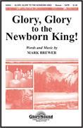 Glory Glory To The Newborn King