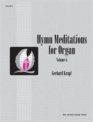 Hymn Meditations for Organ, Vol. 6