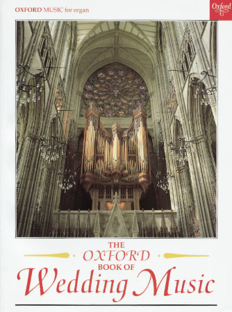 OXFORD BOOK OF WEDDING MUSIC, THE