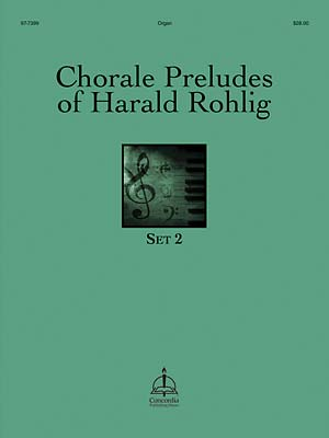 CHORALE PRELUDES OF HARALD ROHLIG SET 2