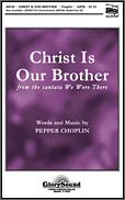 Christ Is Our Brother