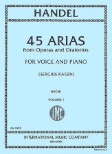 45 Arias From Operas and Oratorios Vol 1