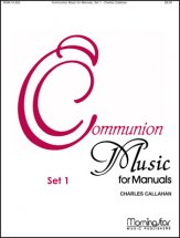 COMMUNION MUSIC FOR MANUALS SET 1