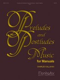 Preludes and Postludes Music For Manuals