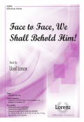 Face To Face We Shall Behold Him