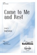 Come To Me and Rest