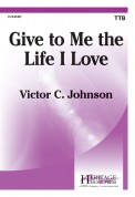 Give To Me The Life I Love