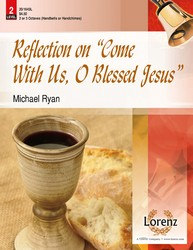 Reflections on Come With Us, O Blessed Jesus