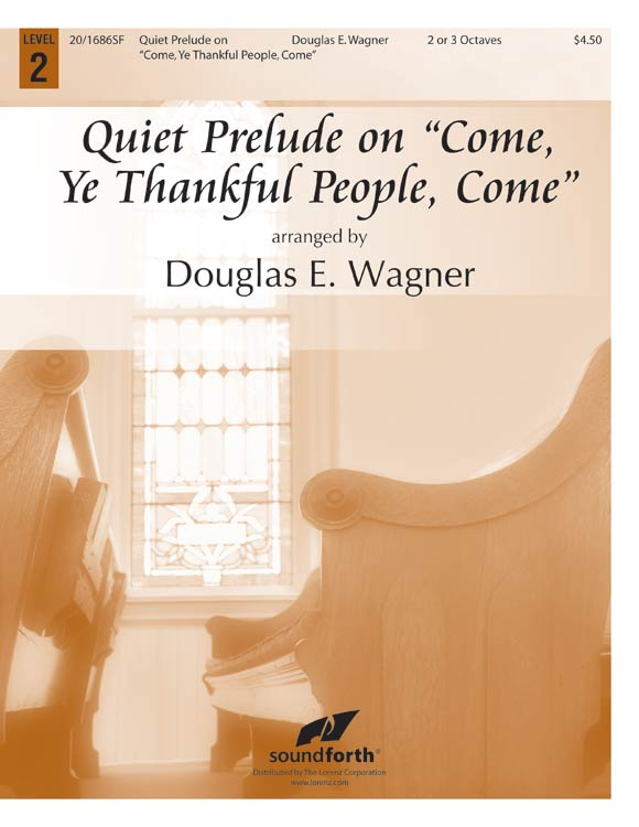 Quiet Prelude on Come, Ye Thankful People, Come