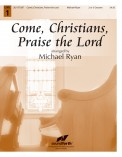 Come Christians Praise The Lord