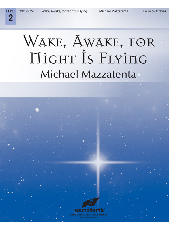 Wake, Awake, for Night Is Flying
