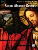 Sunday Morning Organist Vol 8