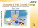 Famous & Fun Jewish Songs Bk 1