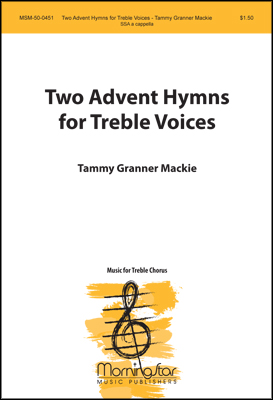 two advent hymns for treble voices sheet music by tammy g. Black Bedroom Furniture Sets. Home Design Ideas