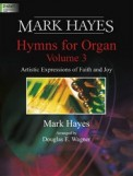 Mark Hayes Hymns For Organ Vol 3