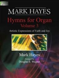 MARK HAYES HYMNS FOR ORGAN VOL 3
