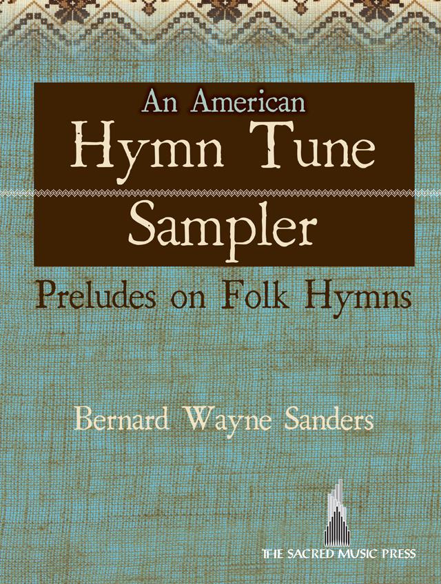 An American Hymn Tune Sampler