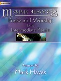 Mark Hayes Praise and Worship For The In