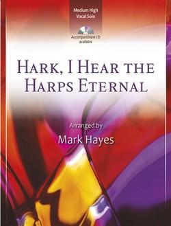 Hark, I Hear the Harps Eternal - Vocal Solo