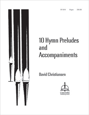 10 HYMN PRELUDES AND ACCOMPANIMENTS