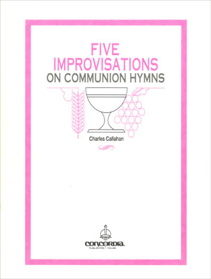 FIVE IMPROVISATIONS ON COMMUNION HYMNS