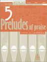 Five Preludes of Praise Set 8