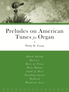 Preludes On American Tunes For Organ