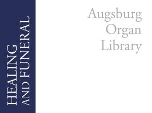 AUGSBURG ORGAN LIBRAY HEALING AND FUNERA