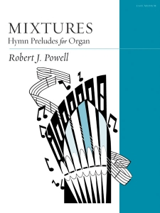 Mixtures Hymn Preludes For Organ