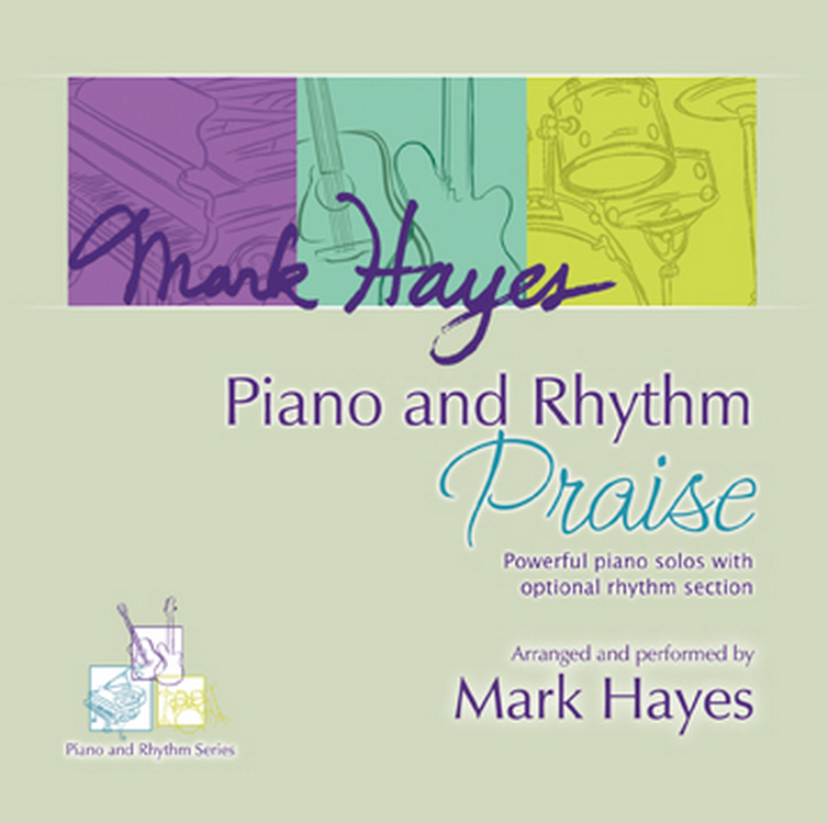Mark Hayes Piano and Rhythm Praise CD